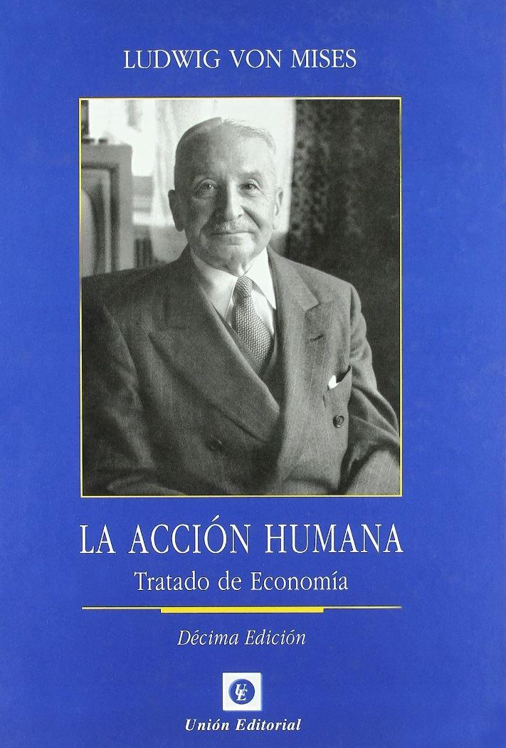 La Acción Humana (Ludwig Von Mises)