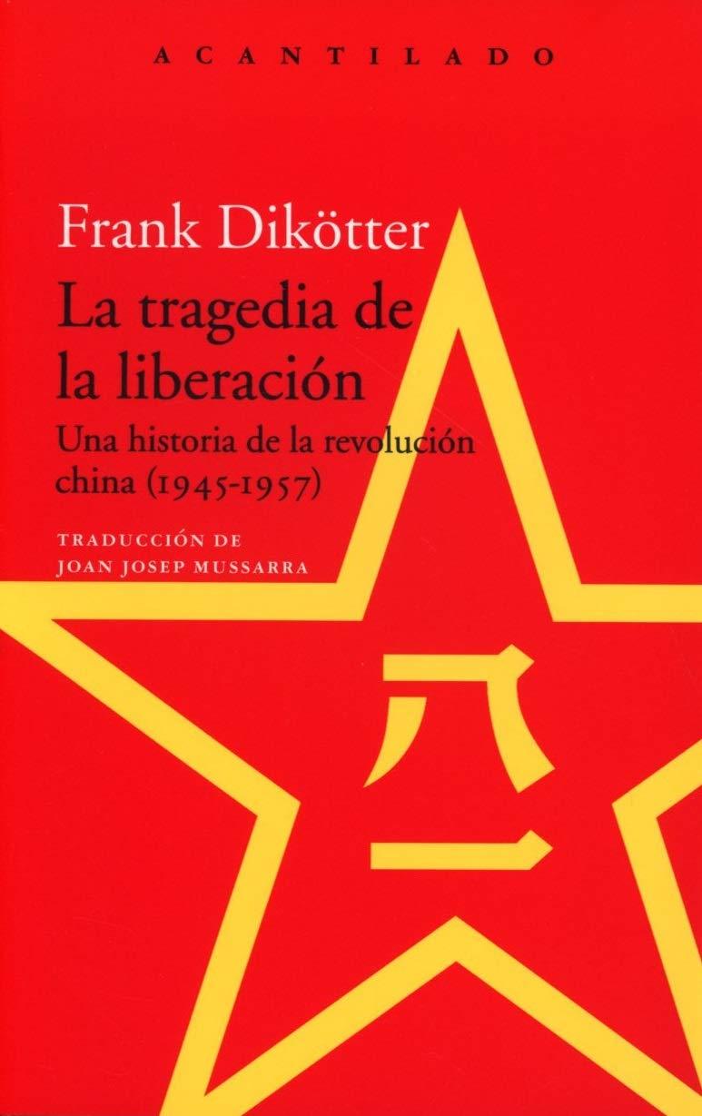 La tragedia de la liberación: Una historia de la revolución china